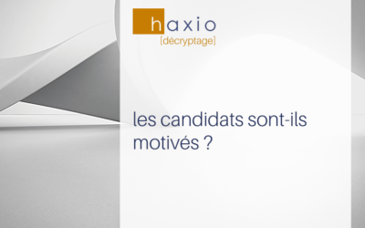 les candidats sont-ils vraiment motivés ?